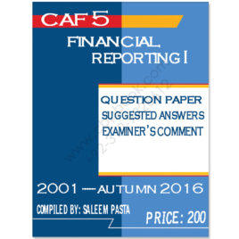 CA CAF 5 Financial Reporting 1 Past Papers From 2001 To Autumn 2016