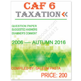 CA CAF 6 Taxation Past Papers From 2006 To Autumn 2016