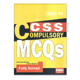 CSS Compulsory Subjects Solved MCQs from 2003-2016 HSM Publishers