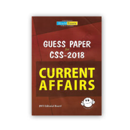 CURRENT AFFAIRS Guess Papers For CSS 2018 – Jahangir WorldTimes