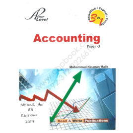 A2 Level Accounting Paper-3 Edition 2017 by Muhammad Nauman Malik Read & Write Publications