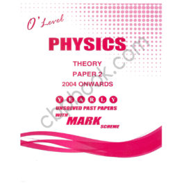 O'Level Physics Theory Paper 2 2004 Onwards Yearly Unsolved Past Papers With Mark Scheme SP Printers