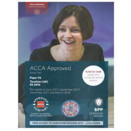 ACCA Paper F6 Taxation UK FA 2016 Study Text 2017 2018 BPP