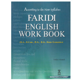 Faridi English Work Book For B.A.,B.SC., B.COM., B.Sc. Economics By Sohail Ahmed.