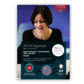 ACCA Paper P6 Advanced Taxation UK FA 2017 Revision Kit 2018 2019 BPP