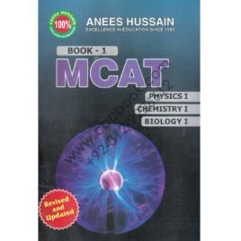 ANIS HUSAIN MCAT Book 1 Physics 1, Chemistry 1, Biology 1
