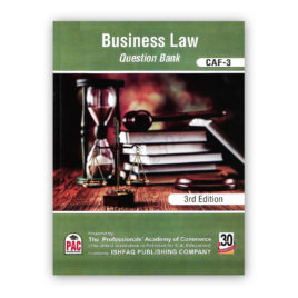 CA CAF-3 Business Law Question Bank 3rd Edition Ishfaq Publishing – PAC