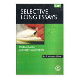 ILMI Selective Long Essays For CSS PMS By Prof Manzoor Mirza