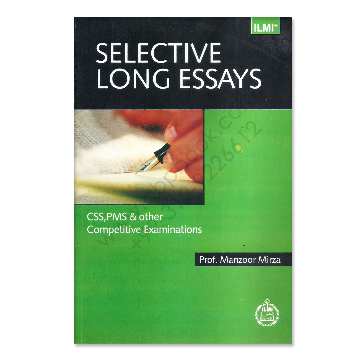 ilmi selective long essays for css pms by prof manzoor mirza  ilmi selective long essays