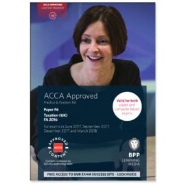ACCA Paper F6 Taxation UK FA 2016 Revision Kit 2017 2018 BPP