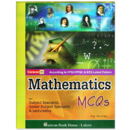 Caravan Mathematics MCQs For Lectureship & Subject Specialist By Prof Zia Ul Haq