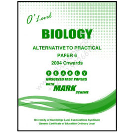 O Level BIOLOGY Paper 6 Yearly Unsolved Past Papers From 2004 – June 2016