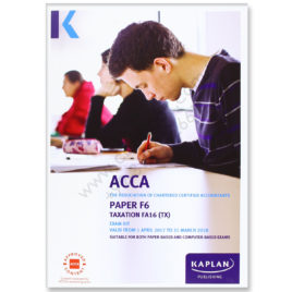 ACCA Paper F6 Taxation UK FA 2016 Exam Kit 2017 2018 Kaplan