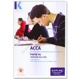 ACCA Paper F6 Taxation UK FA 2016 Study Text 2017 2018 Kaplan