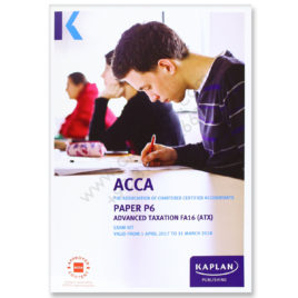 ACCA Paper P6 Advanced Taxation FA16 Exam Kit 2017 2018 Kaplan