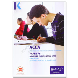 ACCA Paper P6 Advanced Taxation FA16 Study Text 2017 2018 Kaplan
