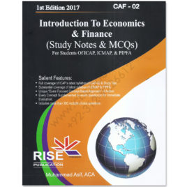 CA CAF 2 Economics Study Notes & MCQs 2017 By M Asif Rise Publications