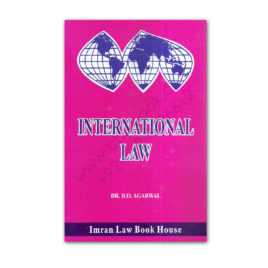 INTERNATIONAL LAW By Dr. H.O. AGARWAL (Hard Cover) – Imran Law Book House