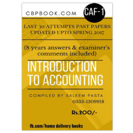 CA CAF 1 Introduction To Accounting Last 30 Attempts Past Papers upto Spring 2017