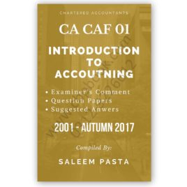 CA CAF 1 Introduction To Accounting Yearly Past Papers From 2001 to AUTUMN 2017