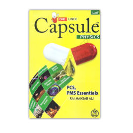 ILMI One Liner Capsule PHYSICS For PCS PMS By Rai Mansab Ali