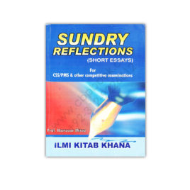 ILMI Sundry Reflections Short Essays For CSS PMS By Prof Mansoor Mirza