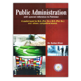 Public Administration with special reference to Pakistan By Dr Sultan Khan