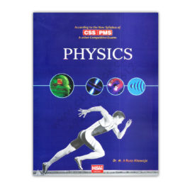 PHYSICS For CSS PMS 2017 By Dr. M. A Raza Khawaja – HSM Publishers