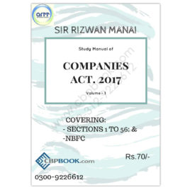 Study Manual of COMPANIES ACT. 2017 Vol 1 By Rizwan Manai