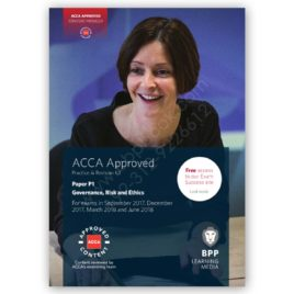 ACCA Paper P1 Governance Risk & Ethics Revision Kit 2017 2018 BPP