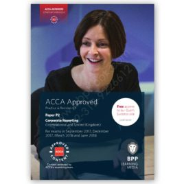 ACCA Paper P2 Corporate Reporting Revision Kit 2017 2018 BPP