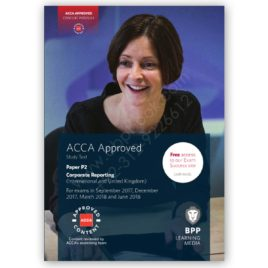 ACCA Paper P2 Corporate Reporting Study Text 2017 2018 BPP