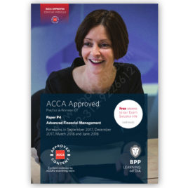 ACCA Paper P4 Advanced Financial Management Revision Kit 2017 2018 BPP