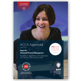 ACCA Paper P4 Advanced Financial Management Study Text 2017 2018 BPP
