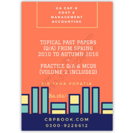 CA CAF 8 Cost & Management Accounting Topical Solved By Taha Popatia