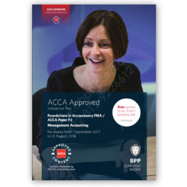 FIA FMA / ACCA Paper F2 Management Accounting Study Text 2017 2018 BPP