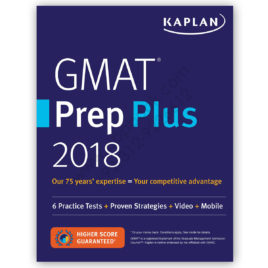 GMAT Prep Plus 2018 With 6 Practice Test + Proven Strategies – Kaplan