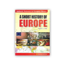 A Short History of EUROPE Since 1789 By Muhammad Sohail Bhatti