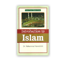 Introduction to ISLAM By Dr. Muhammad Hamidullah – PEACE