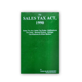 Sales Tax Act, 1990 (Amended Up To August 2017) By Tariq Najib Chaudhry
