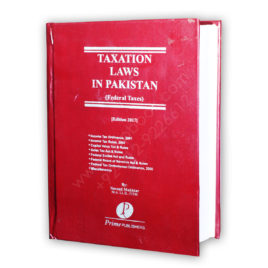 Taxation Laws In Pakistan (Federal Taxes) 2017 By Naveed Mukhtar