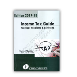 Income Tax Guide 2017-18 By Naveed Mukhtar – Prime Publishers