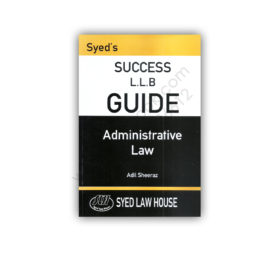 Success LLB Guide Administrative Law Adil Sheeraz – Syed Law House