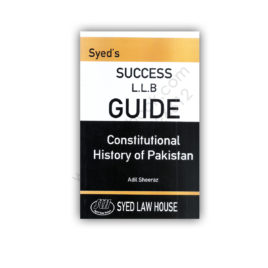 Syed's Success LLB Guide Constitutional History of Pakistan Adil Sheeraz