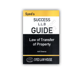 Success LLB Guide Law of Transfer of Property Adil Sheeraz -Syed Law House