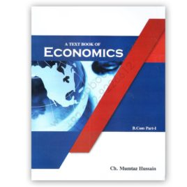 A Text Book of ECONOMICS For B Com Part 1 By Ch Mumtaz Hussain