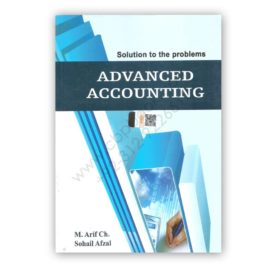 Advanced Accounting For B Com Part 2 By M Arif and Sohail Afzal (Solution)