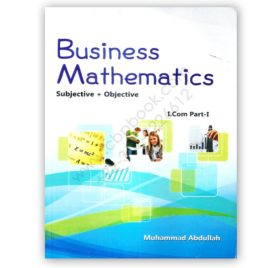 Business Mathematics Subjective + Objective For I Com 1 By M Abdullah