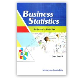 Business Statistics Subject + Objective For I Com Part 2 By M Abdullah