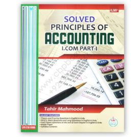 ILMI Solved Principles of Accounting For I Com 1 By Tahir Mehmood